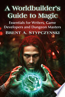 A Worldbuilder s Guide to Magic