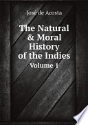 The Natural   Moral History of the Indies