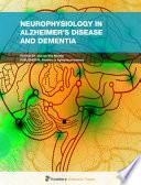 Neurophysiology in Alzheimer s Disease and Dementia