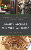 Libraries Archives And Museums Today Book PDF