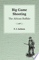 Big Game Shooting  The African Buffalo