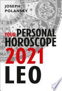Leo 2021: Your Personal Horoscope