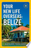 Your New Life Overseas: Belize