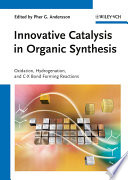 Innovative Catalysis In Organic Synthesis