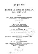 Histoire du siècle de Louis xiv., ed. with notes etc. by G. Masson and G.W. Prothero