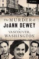 The Murder of JoAnn Dewey in Vancouver, Washington Pdf/ePub eBook