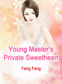 Young Master s Private Sweetheart