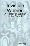Invisible Women  a History of Women in the Church