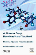 Anticancer Drugs: Navelbine(r) and Taxotere(r): Nature, Chemistry and Cancer