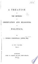 A Treatise on the Methods of Observation and Reasoning in Politics
