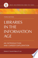 Libraries in the Information Age  An Introduction and Career Exploration  3rd Edition Book PDF