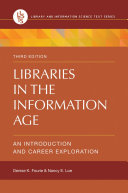 Libraries in the Information Age  An Introduction and Career Exploration  3rd Edition