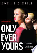 """""""Only Ever Yours"""" by Louise O'Neill"""