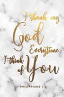 I Thank My God Everytime I Think Of You Philippians 1