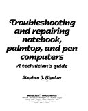 Troubleshooting and Repairing Notebook  Palmtop  and Pen Computers
