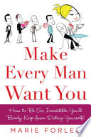 Make Every Man Want You  : or Make Yours Want You More)