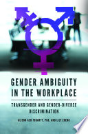 Gender Ambiguity in the Workplace  Transgender and Gender Diverse Discrimination