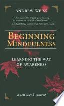 Beginning Mindfulness