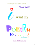 I Want My Poetry to     II