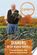 Tastes  Dinners with Mario Batali