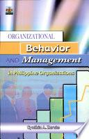 Organizational Behavior   Management in Phil organizations  2006 Ed