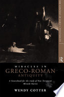 Miracles in Greco-Roman Antiquity  : A Sourcebook for the Study of New Testament Miracle Stories