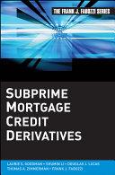 Subprime Mortgage Credit Derivatives