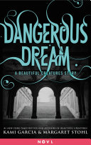 Dangerous Dream: A Beautiful Creatures Story