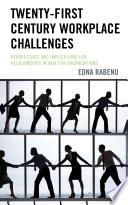 Twenty First Century Workplace Challenges Book