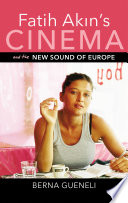 Fatih Akin s Cinema and the New Sound of Europe Book PDF
