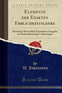 Elemente der Exakten Erblichkeitslehre: Deutsche Wesentlich ...