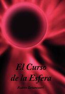 El Curso De La Esfera \ Course Sphere