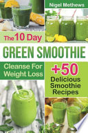 The 10-Day Green Smoothie Cleanse For Weight Loss