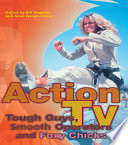 Action TV  Tough Guys  Smooth Operators and Foxy Chicks