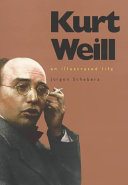 Kurt Weill: An Illustrated Life