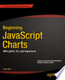 """Beginning JavaScript Charts: With jqPlot, d3, and Highcharts"" by Fabio Nelli"