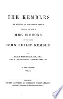 The Kembles An Account of the Kemble Family  including the Lives of Mrs  Siddons  and her Brother John Philip Kemble Book