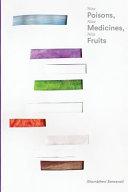 Nine Poisons  Nine Medicines  Nine Fruits