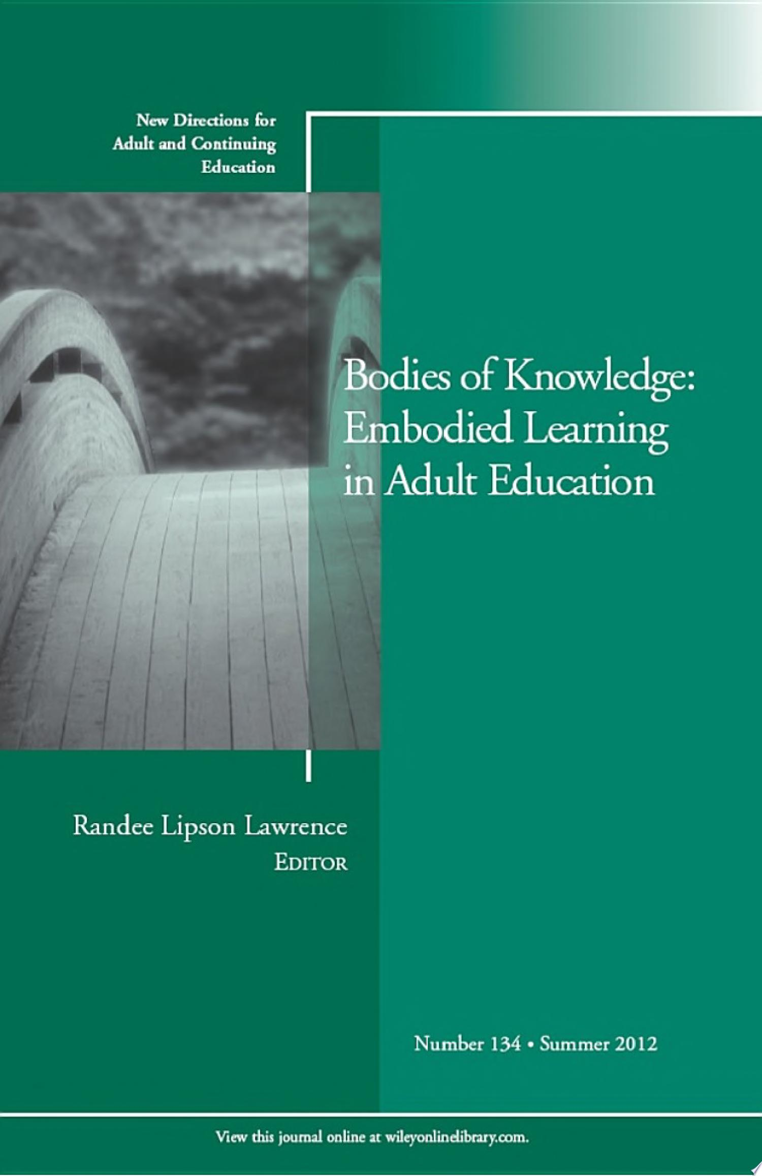 Bodies of Knowledge  Embodied Learning in Adult Education