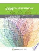 Alternative Splicing Regulation in Plants