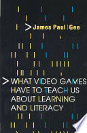 """""""What Video Games Have to Teach Us about Learning and Literacy"""" by James Paul Gee"""