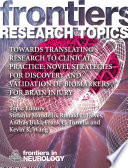 Towards translating research to clinical practice: Novel Strategies for Discovery and Validation of Biomarkers for Brain Injury