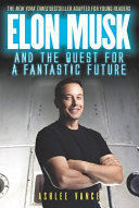 Elon Musk and the Quest for a Fantastic Future Young Reader's Edition image