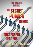 The Maverick Paradox  The Secret Power Behind Successful Leaders