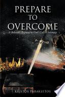 Prepare to Overcome