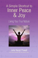 A Simple Shortcut to Inner Peace & Joy: Living Your True Nature