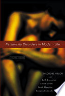 """Personality Disorders in Modern Life"" by Theodore Millon, Carrie M. Millon, Sarah E. Meagher, Seth D. Grossman, Rowena Ramnath"