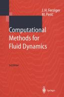 Computational Methods for Fluid Dynamics