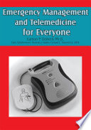 Emergency Management and Telemedicine for Everyone