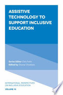 Assistive Technology to Support Inclusive Education